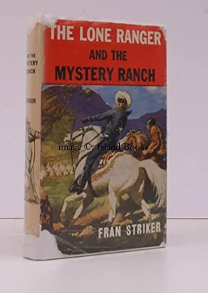 The Lone Ranger and the Mystery Ranch. Written by Fran Striker and based on the famous Lone Ranger ...