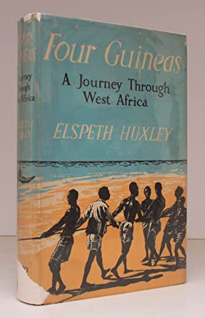 Four Guineas. A Journey through West Africa. IN UNCLIPPED DUSTWRAPPER: Elspeth HUXLEY