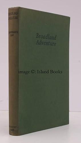 Broadland Adventure.: J. Wentworth DAY