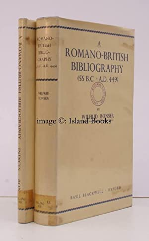 A Romano-British Bibliography (55 BC - AD 449). IN UNCLIPPED DUSTWRAPPERS: Wilfrid BONSER