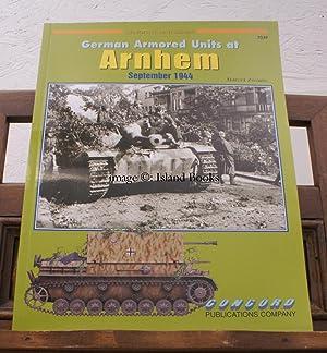 German Armored Units at Arnhem September 1944. Text by Marcel Zwarts. Color Plates by Arkadiusz ...