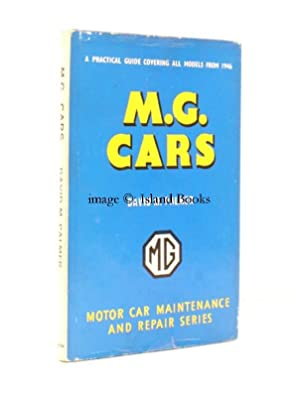 M.G. Cars. A Practical Guide to Maintenance and Repair covering Models from 1946. [Third Edition].:...
