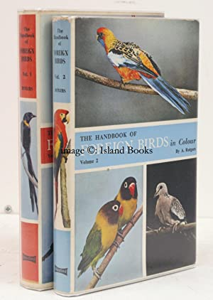The Handbook of Foreign Birds. Their Care in Cage and Aviary. English Edition edited by K.A. Norris...