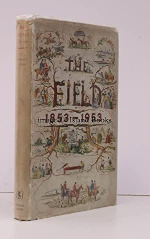 The Field 1853-1953. A Centenary Volume. Foreword by The Duke of Beaufort.: R.N. ROSE
