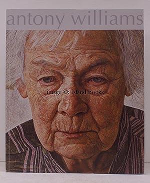 Antony Williams. 18 - 28 November 2009. [Introduction by Dr. Jane Hamilton]. FINE COPY: Antony ...