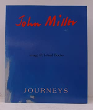John Miller. Journeys. 7 - 31 July 2010. [Introduction by David Messum]. FINE COPY: DAVID MESSUM