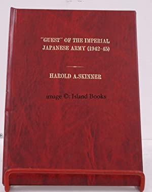 Guest' of the Imperial Japanese Army (1942-45). SIGNED PRESENTATION COPY: Harold A. SKINNER