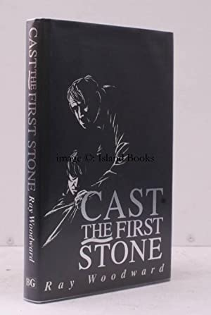 Cast the First Stone. SIGNED PRESENTATION COPY: Ray WOODWARD