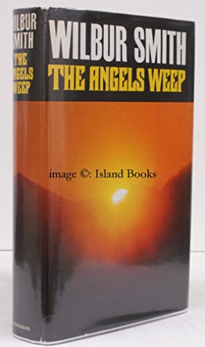 The Angels Weep.: Wilbur SMITH