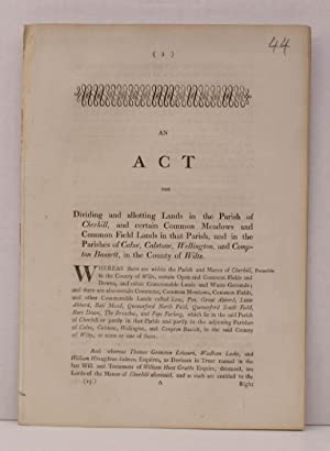 An Act for Dividing and allotting Lands in the Parish of Cherhill. And certain Common Meadows and ...