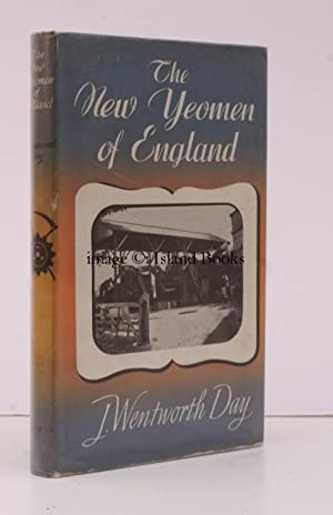 The New Yeomen of England. With a Foreword by the Duke of Grafton.: J. Wentworth DAY
