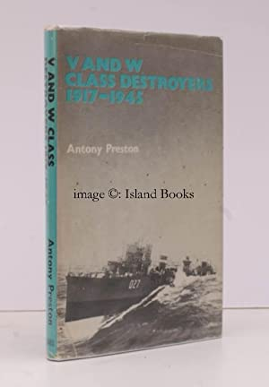 V and W' Class Destroyers 1917-1945.: Antony PRESTON