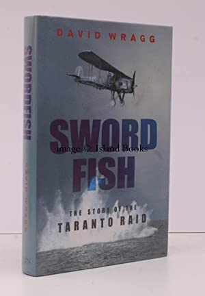 Swordfish. The Story of the Taranto Raid.: David WRAGG