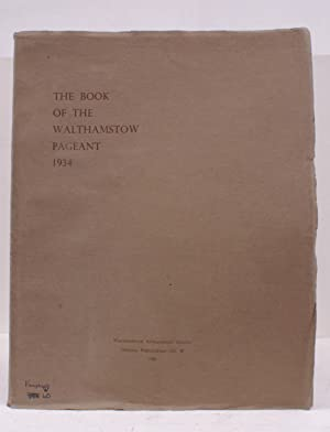 Book of the Walthamstow Pageant 1934. NEAR FINE COPY: WALTHAMSTOW