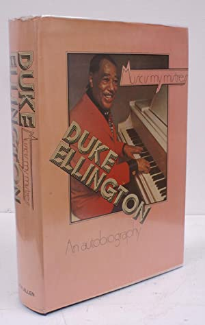 Music is my Mistress. [First UK Edition].: E.K. 'Duke' ELLINGTON