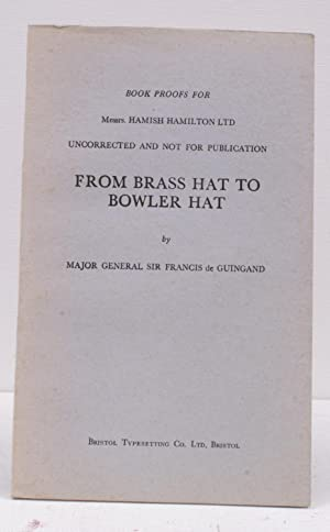 From Brass Hat to Bowler Hat. PROOF COPY