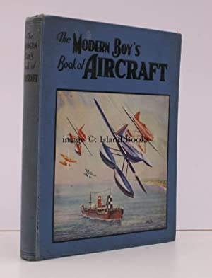 The Modern Boy's Book of Aircraft. The Romance of Man's Mastery of the Skies in Picture ...
