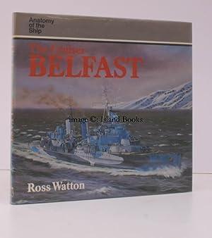 Anatomy of the Ship. The Cruiser Belfast.: Ross WATTON