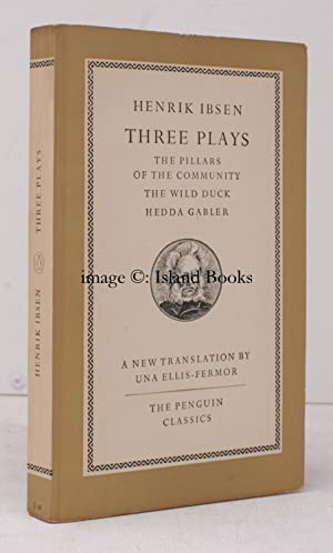 Three Plays. The Pillars of the Community. The Wild Duck. Hedda Gabbler. Translated by Una Ellis-...