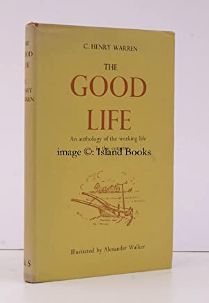 The Good Life. An Anthology of the Life and Work of the Countryside, in Prose and Poetry. Drawings ...