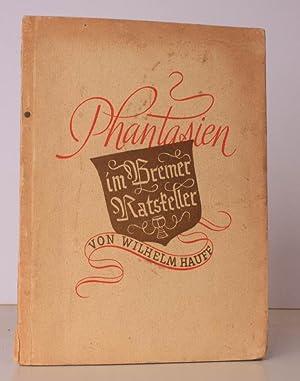 Phantasien im Bremer Ratskeller. [Illustrated by Karl Dannemann].: Wilhelm HAUFF