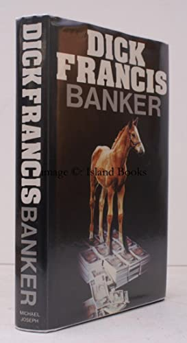 Banker. SIGNED BY THE AUTHOR: Dick FRANCIS