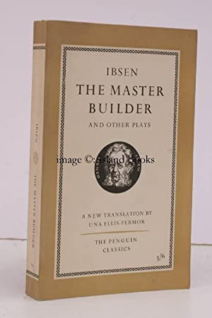 The Master Builder and other Plays. Translated by Una Ellis-Fermor. [The Penguin Classics].