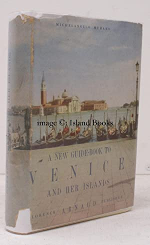 A New Guide to Venice and her Islands. IN UNCLIPPED DUSTWRAPPER: M. MURARO