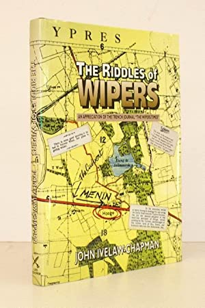 The Riddles of Wipers. An Appreciation of The Wipers Times, a Journal of the Trenches. FINE COPY IN...