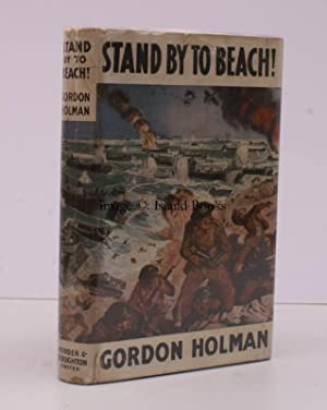 Stand by to Beach! [Fourth Impression]. SIGNED PRESENTATION COPY: Gordon HOLMAN