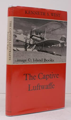 The Captive Luftwaffe.: Kenneth S. WEST