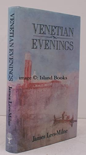 Venetian Evenings. [Second Impression]. FINE COPY IN UNCLIPPED DUSTWRAPPER: James LEES-MILNE