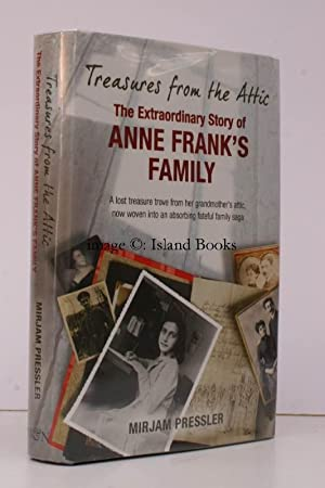 Treasures from the Attic. The Extraordinary Story of Anne Frank's Family. Mirjam Pressler with...