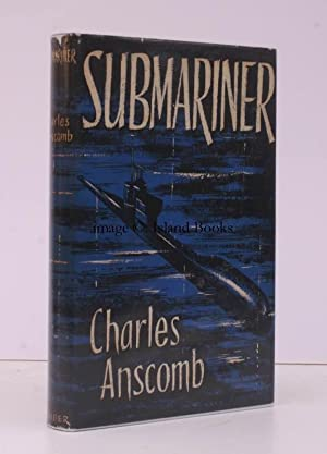 Submariner. Foreword by Vice-Admiral Sir Sydney Raw.: Charles ANSCOMB