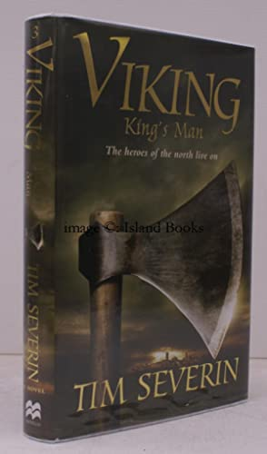 Viking. King's Man. FINE COPY SIGNED BY THE AUTHOR: Tim SEVERIN