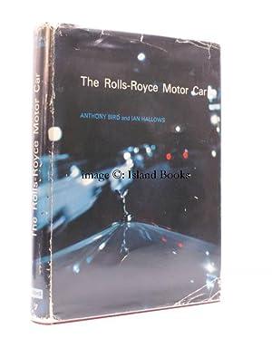 The Rolls-Royce Motor Car.: A. BIRD and I. HALLOWS.