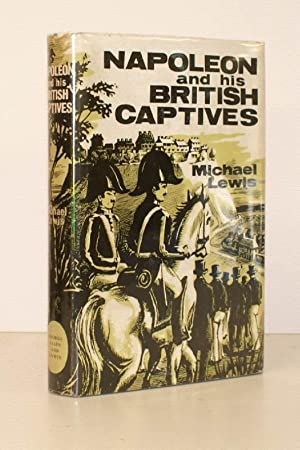 Napoleon and his British Captives.: Michael LEWIS