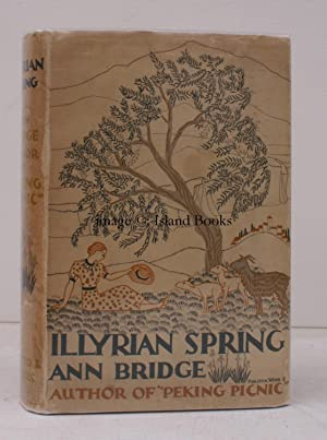 Illyrian Spring. BRIGHT, CLEAN COPY IN DUSTWRAPPER: Ann BRIDGE [pseud. Lady Mary O' MALLEY]