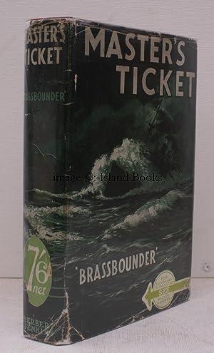 Master's Ticket. By 'Brassbounder' (Alec Glanville). IN UNCLIPPED DUSTWRAPPER: ...