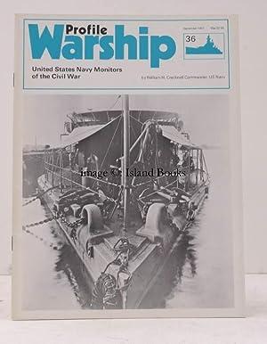 Warship Profile 36: United States Navy Monitors of the Civil War. United States Navy Monitors of ...