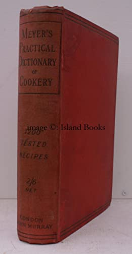 A Practical Dictionary of Cookery. 1200 Tested Recipes. Second Edition (Seventh Thousand).: E.S. ...