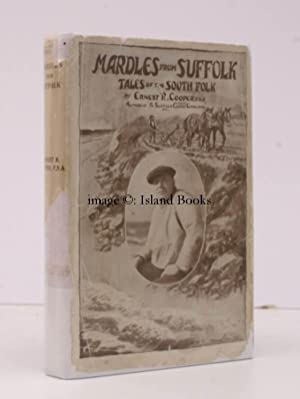 Mardles from Suffolk. Tales of the South Folk. By one of them.: E.R. COOPER