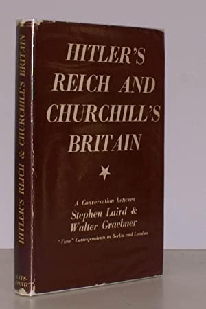 Hitler's Reich and Churchill's Britain. A Conversation between Stephen Laird and Walter ...