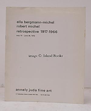 Ella Bergmann-Michael. Robert Michel. Robert Michel. Retrospective 1917-1966. 10 May - 30 June 1972...