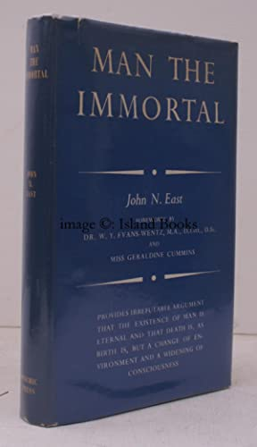 Man the Immortal. With Foreword by Evans-Wentz. Introductory Foreword by Geraldine Cummins. IN ...