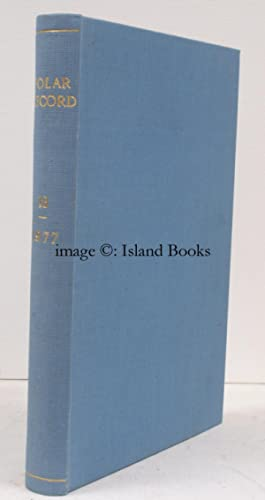 Polar Record. Volume 18 [Numbers 115 (January), 116 (May), 117 (September) 1977. This volume only]....