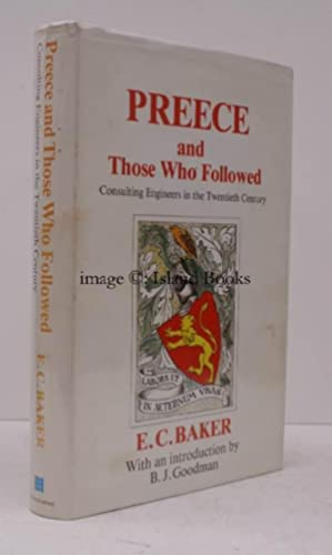 Preece and those who followed. Consulting Engineers in the Twentieth Century. NEAR FINE COPY IN ...