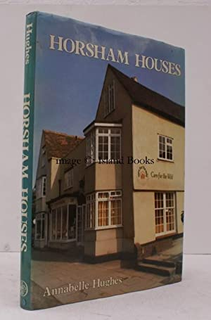 Horsham Houses, A Study of Early Buildings in a Market Town. FINE COPY SIGNED BY THE AUTHOR: ...