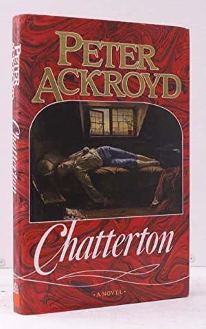 Chatterton. SIGNED BY THE AUTHOR: Peter ACKROYD