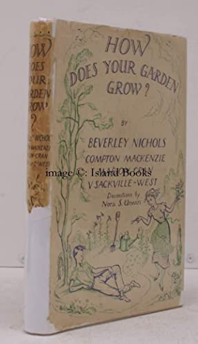 How Does Your Garden Grow?. Compton Mackenzie.: Vita SACKVILLE-WEST, Beverley